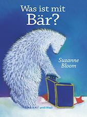 Buchcover Suzanne Bloom: Was ist mit Bär? Verlag Orell Füssli 2014