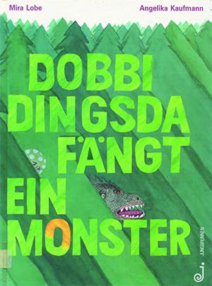 Buchumschlag Dobbi Dingsda fängt ein Monster