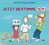Cover von Julie Zeh und Dunja Schnabel: Jetzt bestimme ich!