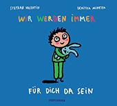 Buchumschlag Valentin/Mineva: Wir werden immer für dich da sein (Pfefferkorn-Verlag)