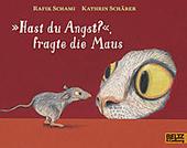 """Cover Rafik Schami, Kathrin Schärer: """"Hast du Angst?"""" fragte die Maus"""